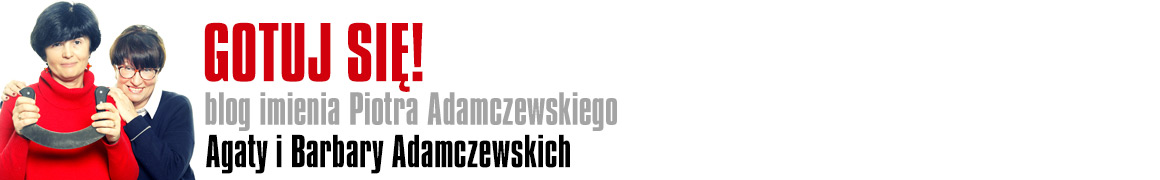 Gotuj się! - Czyli pasje kulinarne Piotra Adamczewskiego